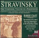 Stravinsky: The Composer, Vol. 3: Pers?phone