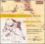 Stravinsky, Von Einem, Engel: Violin & Piano Duos; Piano Trio