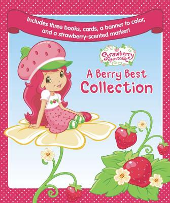 Strawberry Shortcake a Berry Best Collection: Ballet School/The Butterfly Ride/My First Sleepover - Grosset & Dunlap (Creator)