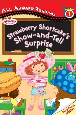 Strawberry Shortcake's Show-And-Tell Surprise - Bryant, Megan E