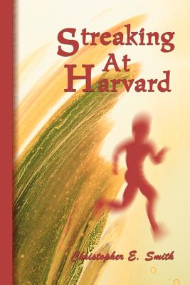 Streaking at Harvard - Smith, Christopher E