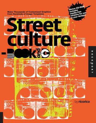 Street Culture Book and CD: Make Thousands of Customized Graphics from Hundreds of Image Templates -