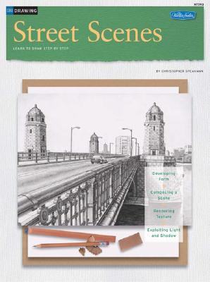 Street Scenes/Drawing: Learn to Draw Step by Step - Speakman, Christopher