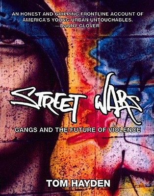 Street Wars: Gangs and the Future of Violence - Hayden, Tom