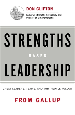 Strengths Based Leadership: Great Leaders, Teams, and Why People Follow - Rath, Tom, and Press, Gallup