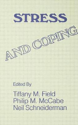 Stress and Coping - University of Miami Symposia on Stress and Coping, and Schneiderman, Neil (Editor), and McCabe, Philip M (Editor)