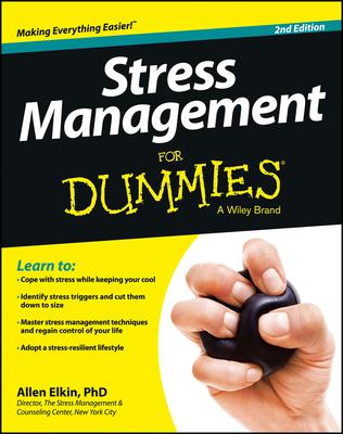 Stress Management for Dummies - Elkin, Allen, Ph.D.