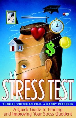Stress Test - Whiteman, Thomas, PH.D., and Whiteman, Tom, and Whieman, PH D Thomas