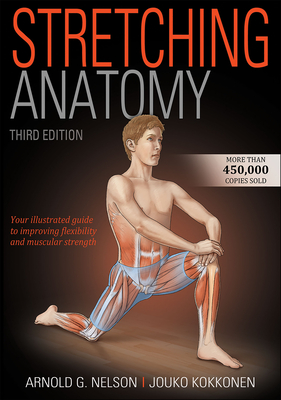 Stretching Anatomy - Nelson, Arnold G, and Kokkonen, Jouko