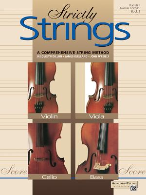 Strictly Strings, Bk 2: Conductor's Score, Comb Bound Book - Dillon, Jacquelyn, and Kjelland, James, and O'Reilly, John, Professor