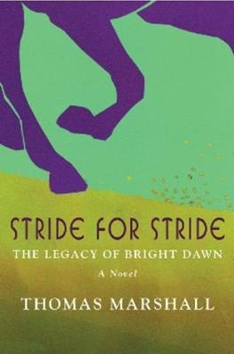 Stride for Stride: The Legacy of Bright Dawn - Marshall, Thomas
