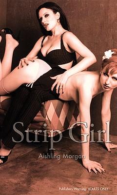 Strip Girl - Morgan, Aishling