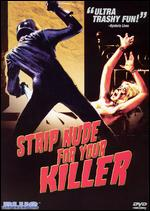Strip Nude For Your Killer - Andrea Bianchi