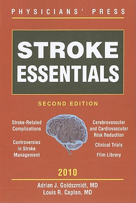 Stroke Essentials - Goldszmidt, Adrian J, and Caplan, Louis R, M.D.