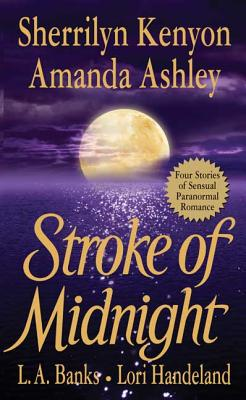 Stroke of Midnight - Kenyon, Sherrilyn, and Ashley, Amanda, and Banks, L A