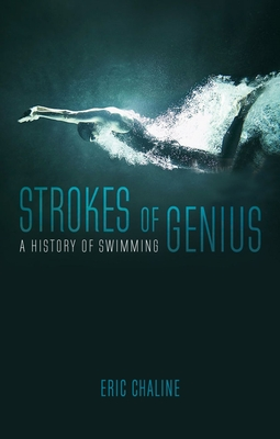 Strokes of Genius: A History of Swimming - Chaline, Eric