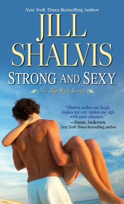 Strong And Sexy - Shalvis, Jill