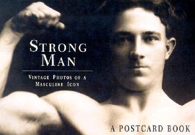Strong Man: Vintage Photos of a Masculine Icon, a Postcard Book - Mainardi, Robert