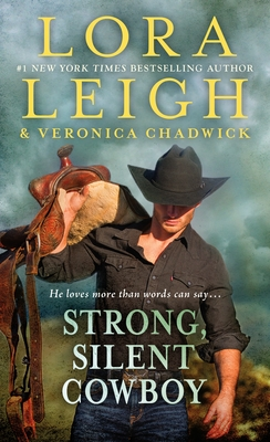 Strong, Silent Cowboy: A Moving Violations Novel - Leigh, Lora, and Chadwick, Veronica