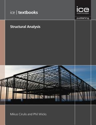 Structural Analysis (Ice Textbook Series) - Cirulis, Mikus, and Wicks, Phil