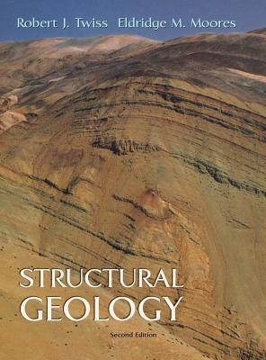 Structural Geology - Twiss, Robert J, and Moores, Eldridge M
