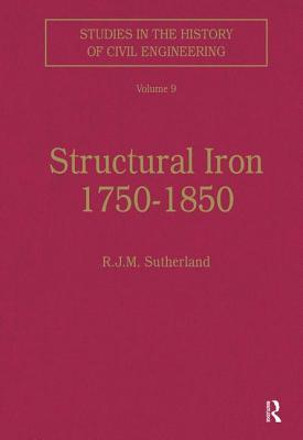 Structural Iron 1750 1850 - Sutherland, R J M (Editor)
