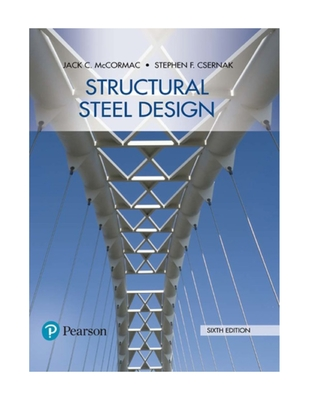Structural Steel Design - McCormac, Jack, and Csernak, Stephen