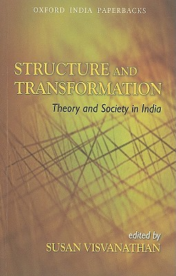Structure and Transformation: Theory and Society in India - Visvanathan, Susan (Editor)