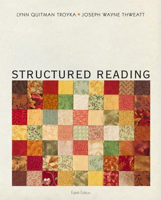 Structured Reading - Troyka, Lynn Quitman, and Thweatt, Joe W.