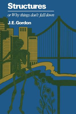 Structures or Why Things Don't Fall Down - Gordon, J (Editor)
