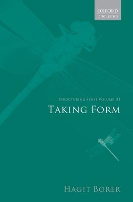 Structuring Sense: Volume III: Taking Form - Borer, Hagit