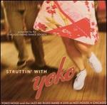 Struttin with Yoko