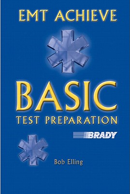 Student Access Code Package to EMT Achieve: Basic Test Preparation - Elling, Robert, and Elling, Bob