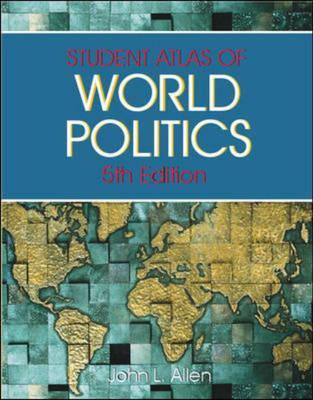 Student Atlas of World Politics - Allen, John L.