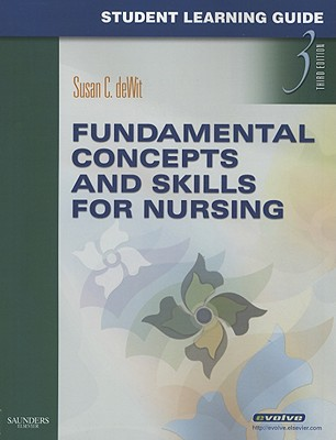 Student Learning Guide for Fundamental Concepts and Skills for Nursing - DeWit, Susan C.