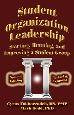 Student Organization Leadership - Fakharzadeh, Cyrus, M.S., PMP, and Todd, Mark