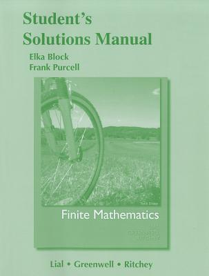 Student Solutions Manual for Finite Mathematics - Lial, Margaret L, and Greenwell, Raymond N, and Ritchey, Nathan P