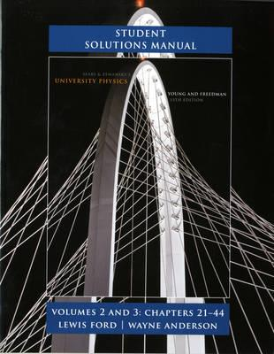 Student Solutions Manual for University Physics: Volumes 2 and 3 (Chapters 21-44) - Young, Hugh D., and Freedman, Roger A., and Ford, A. Lewis