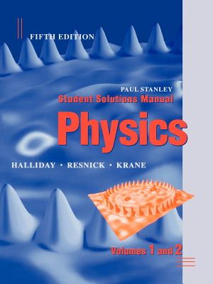 Student Solutions Manual to Accompany Physics, 5th Edition - Halliday, David, and Krane, Kenneth S, and Resnick, Robert