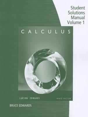 Student Solutions Manual, Volume 1 for Calculus - Larson, Ron, Professor, and Edwards, Bruce H