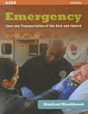 Student Workbook for Emergency Care and Transportation of the Sick and Injured - American Academy of Orthopaedic Surgeons (AAOS)