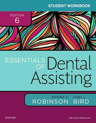 Student Workbook for Essentials of Dental Assisting - Robinson, Debbie S, MS, and Bird, Doni L, Ma