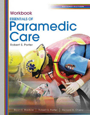 Student Workbook for Essentials of Paramedic Care - Porter, Robert, and Bledsoe, Bryan E.