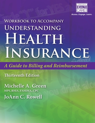 Student Workbook for Green's Understanding Health Insurance: A Guide to Billing and Reimbursement, 14th - Green, Michelle a