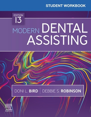 Student Workbook for Modern Dental Assisting - Bird, Doni L, Ma, and Robinson, Debbie S, MS
