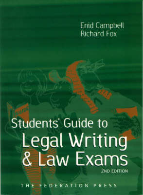 Student's Guide to Legal Writing and Law Exams - Campbell, Enid, and Fox, Richard