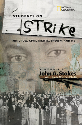 Students on Strike: Jim Crow, Civil Rights, Brown, and Me - Stokes, John A, and Wolfe, Lois, and Viola, Herman J
