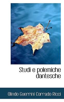 Studi E Polemiche Dantesche - Corrado, Olindo Guerrini