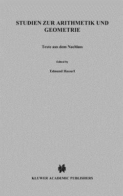 Studien Zur Arithmetik Und Geometrie: Texte Aus Dem Nachlass (1886-1901) - Husserl, Edmund, and Strohmeyer, I
