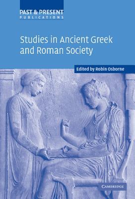 Studies in Ancient Greek and Roman Society - Osborne, Robin (Editor)